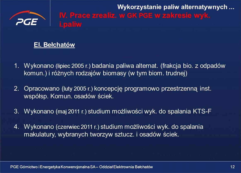 El.Bełchatów 1.Wykonano (lipiec 2005 r.) badania paliwa alternat.