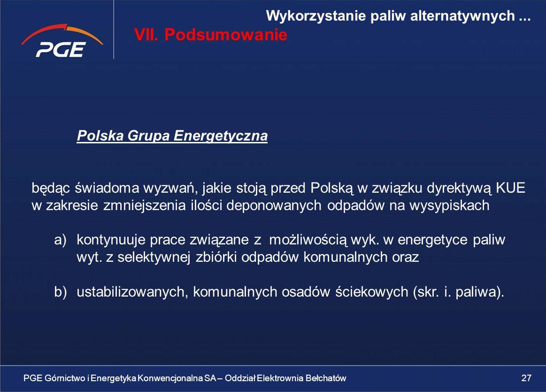Polska Grupa Energetyczna będąc świadoma wyzwań, jakie stoją przed Polską w związku dyrektywą KUE w zakresie zmniejszenia ilości deponowanych odpadów na wysypiskach a)kontynuuje prace związane z możliwością wyk.