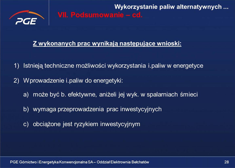Z wykonanych prac wynikają następujące wnioski: 1)Istnieją techniczne możliwości wykorzystania i.paliw w energetyce 2)Wprowadzenie i.paliw do energetyki: a)może być b.