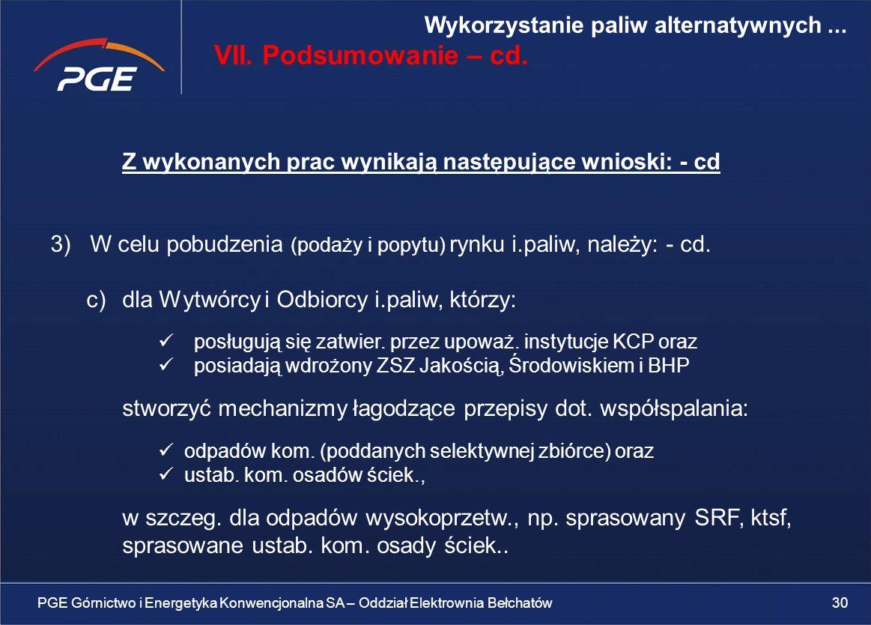 Z wykonanych prac wynikają następujące wnioski: - cd 3) W celu pobudzenia (podaży i popytu) rynku i.paliw, należy: - cd.