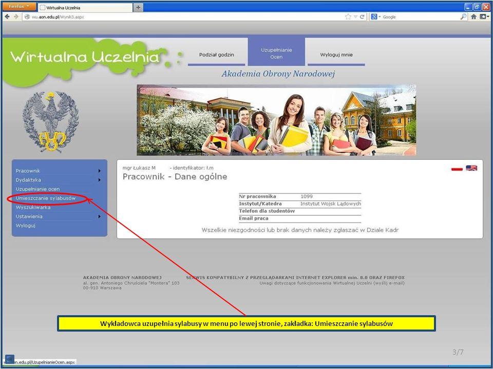 Edycja – wybranie (zaznaczanie do edycji, drukowania, kopiowania…) sylabusa, Pokaż – pokazuje wybrany sylabus Eksportuj– drukuje protokół, zapisuje do formatu:.PDF,.DOC, Wprowadź– uzupełnianie danych w szablonie sylabusa, Zapisz – zapisuje zmiany statusu sylabusa, Kopiuj – kopiuje wybrany (zaznaczony), uzupełniony sylabus do innego wskazanego przez użytkownika np.