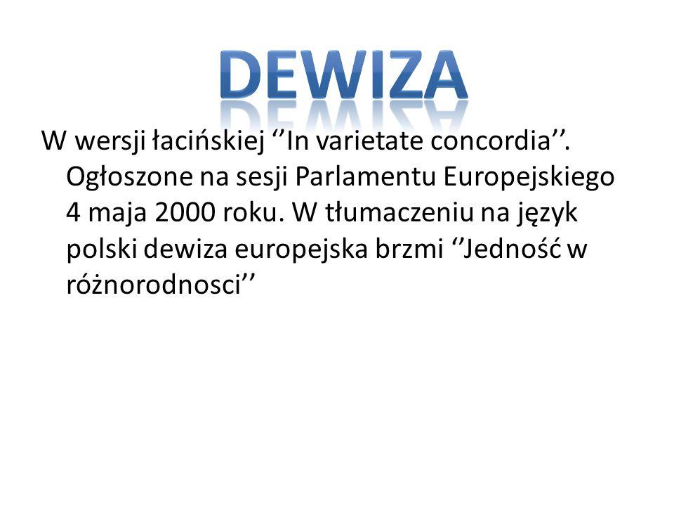 W wersji łacińskiej In varietate concordia. Ogłoszone na sesji Parlamentu Europejskiego 4 maja 2000 roku. W tłumaczeniu na język polski dewiza europej