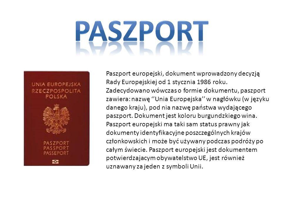 Paszport europejski, dokument wprowadzony decyzją Rady Europejskiej od 1 stycznia 1986 roku.
