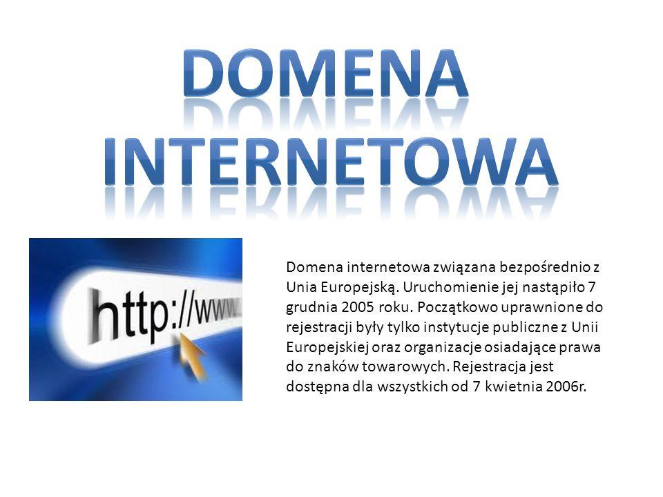 Domena internetowa związana bezpośrednio z Unia Europejską. Uruchomienie jej nastąpiło 7 grudnia 2005 roku. Początkowo uprawnione do rejestracji były