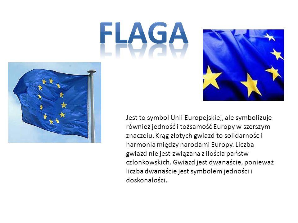 Jest to symbol Unii Europejskiej, ale symbolizuje również jedność i tożsamość Europy w szerszym znaczeiu. Krąg złotych gwiazd to solidarnośc i harmoni