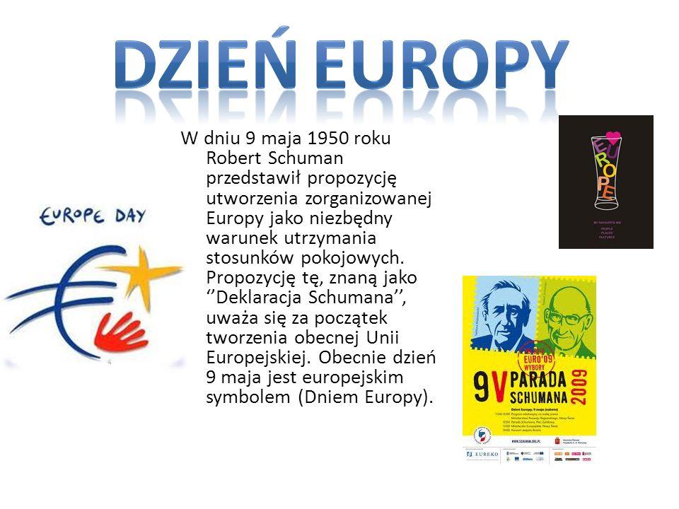 W dniu 9 maja 1950 roku Robert Schuman przedstawił propozycję utworzenia zorganizowanej Europy jako niezbędny warunek utrzymania stosunków pokojowych.