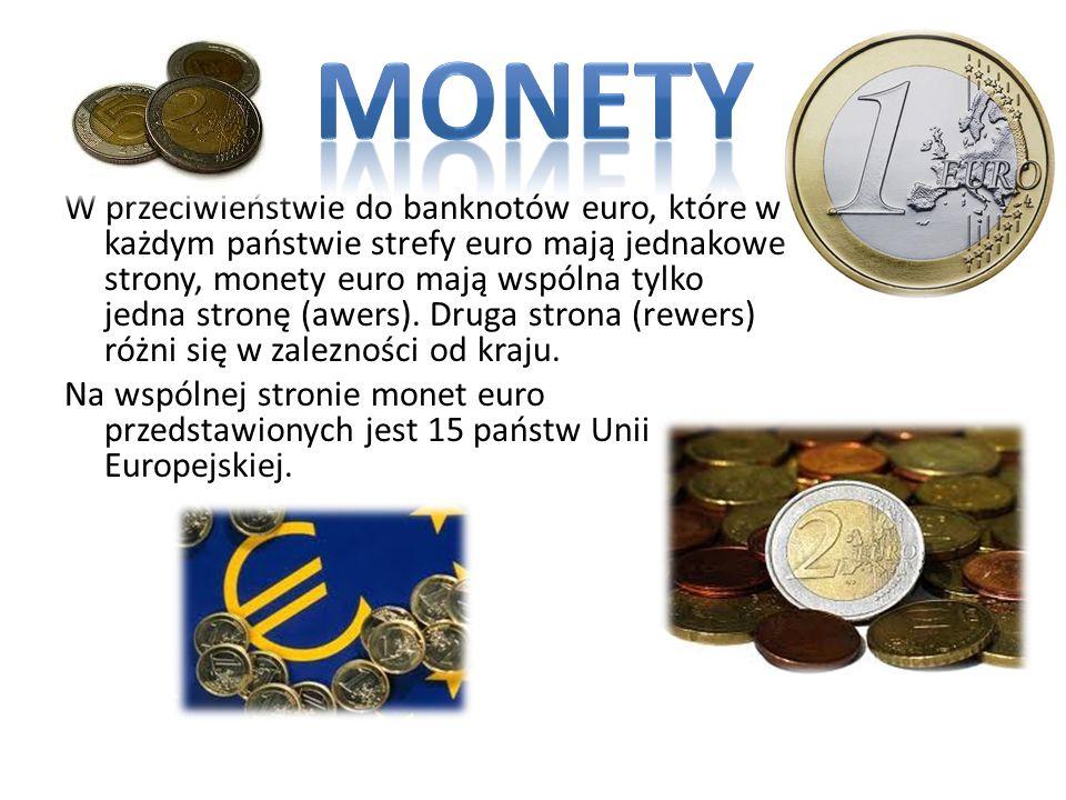 W przeciwieństwie do banknotów euro, które w każdym państwie strefy euro mają jednakowe strony, monety euro mają wspólna tylko jedna stronę (awers). D