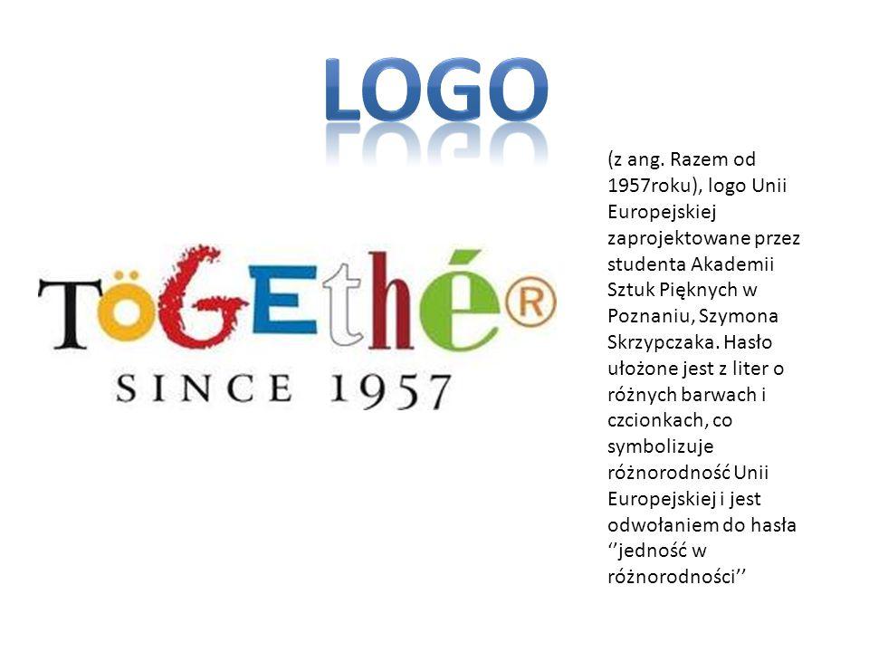 (z ang. Razem od 1957roku), logo Unii Europejskiej zaprojektowane przez studenta Akademii Sztuk Pięknych w Poznaniu, Szymona Skrzypczaka. Hasło ułożon