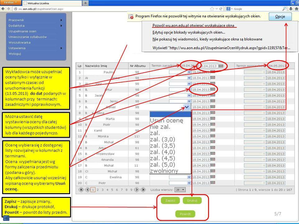 Wykładowca może uzupełniać oceny tylko i wyłącznie w ustalonym czasie: od uruchomienia funkcji (13.05.2013) do dat podanych w kolumnach przy terminach