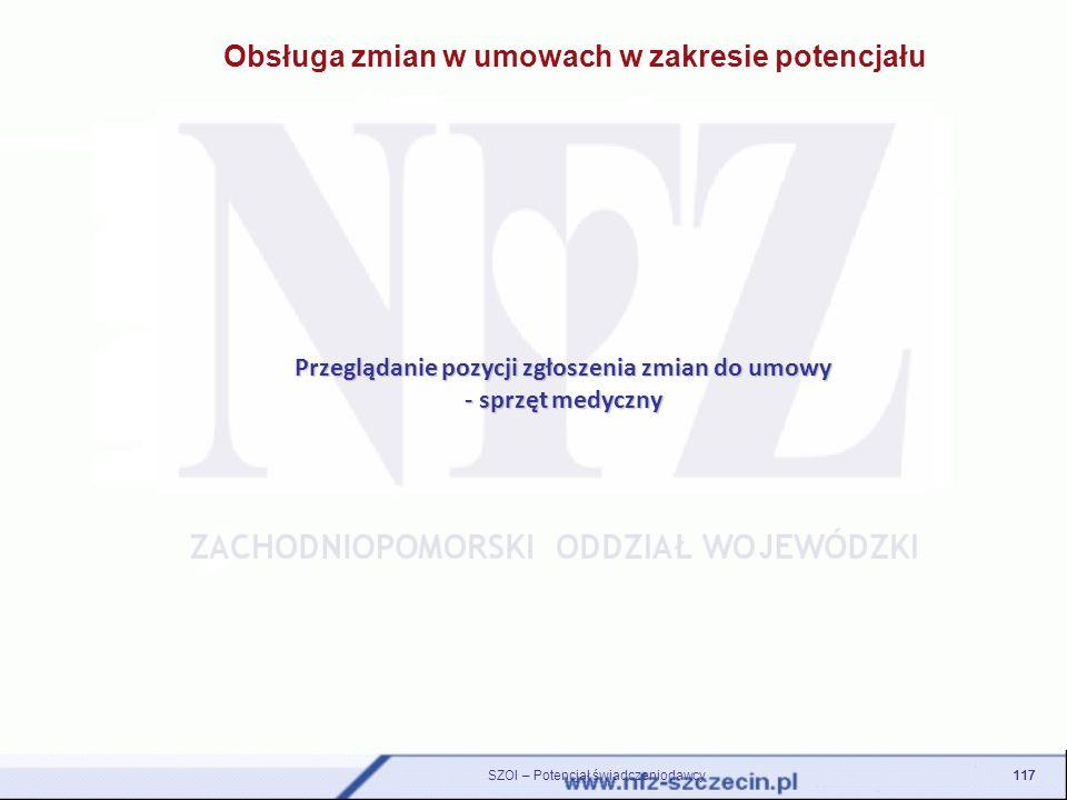 Przeglądanie pozycji zgłoszenia zmian do umowy - sprzęt medyczny 117 SZOI – Potencjał świadczeniodawcy