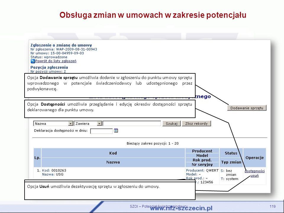 119SZOI – Potencjał świadczeniodawcy Lista udostępnionego sprzętu zawiera informacje o sprzęcie medycznym przypisanym do wybranego punktu umowy. Opcja