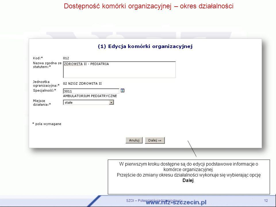 Dostępność komórki organizacyjnej – okres działalności W pierwszym kroku dostępne są do edycji podstawowe informacje o komórce organizacyjnej. Przejśc
