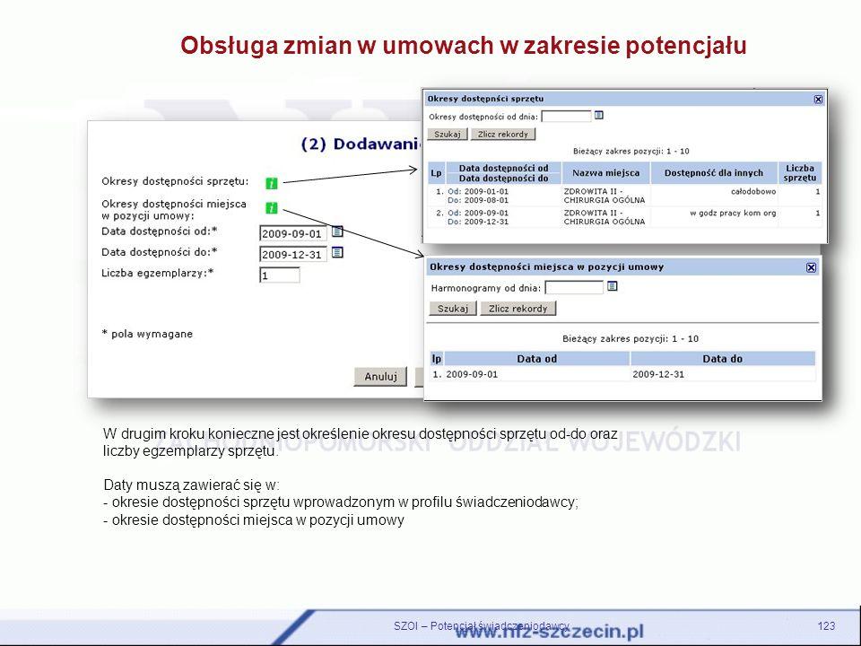 123SZOI – Potencjał świadczeniodawcy W drugim kroku konieczne jest określenie okresu dostępności sprzętu od-do oraz liczby egzemplarzy sprzętu. Daty m