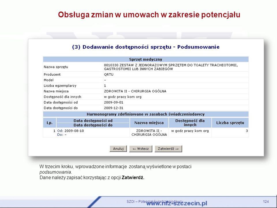 124SZOI – Potencjał świadczeniodawcy W trzecim kroku, wprowadzone informacje zostaną wyświetlone w postaci podsumowania. Dane należy zapisać korzystaj