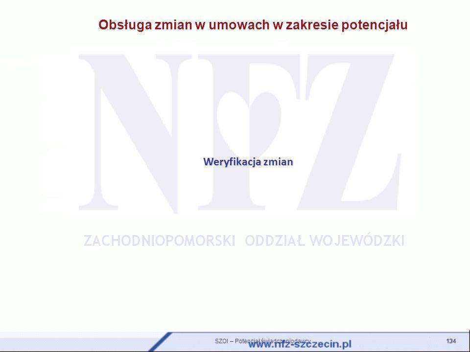 Weryfikacja zmian 134 SZOI – Potencjał świadczeniodawcy