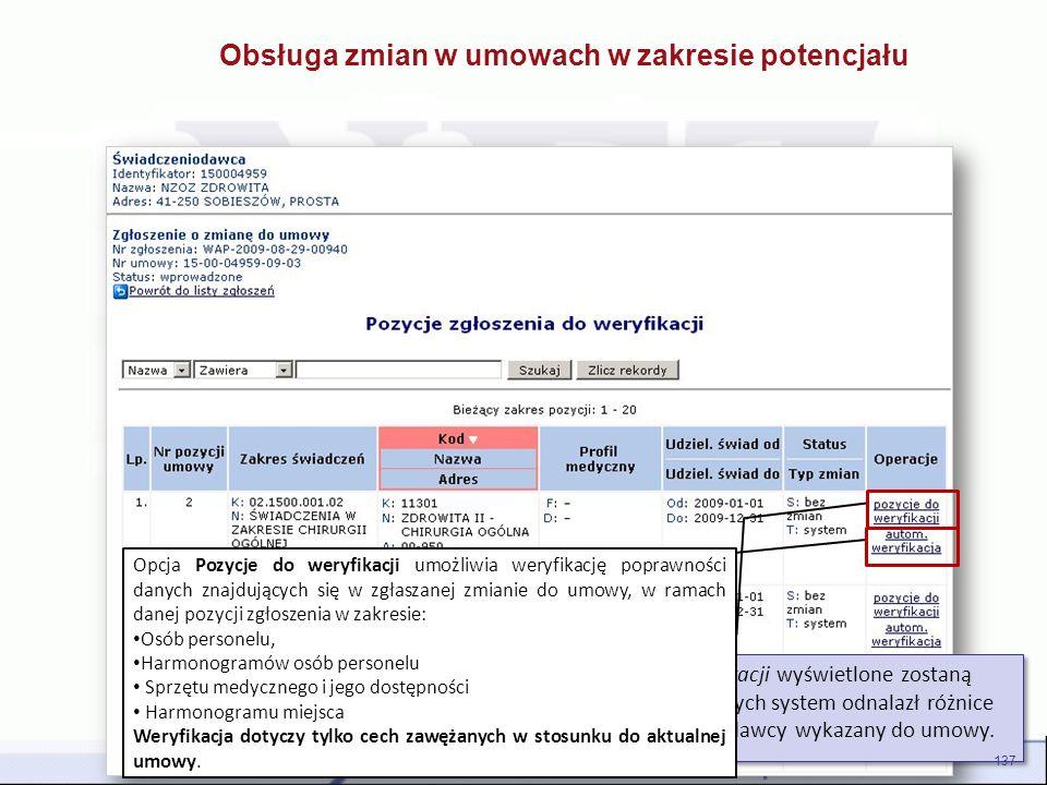 SZOI – Potencjał świadczeniodawcy Na liście Pozycji zgłoszenia do weryfikacji wyświetlone zostaną wszystkie te pozycje umowy, dla których system odnal