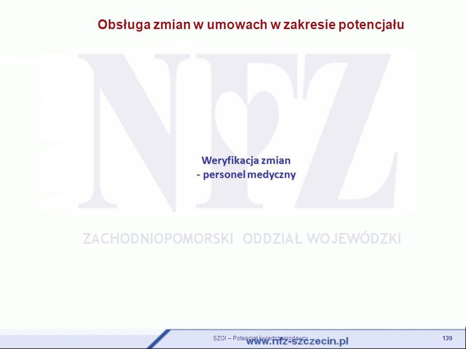 Weryfikacja zmian - personel medyczny 139 SZOI – Potencjał świadczeniodawcy