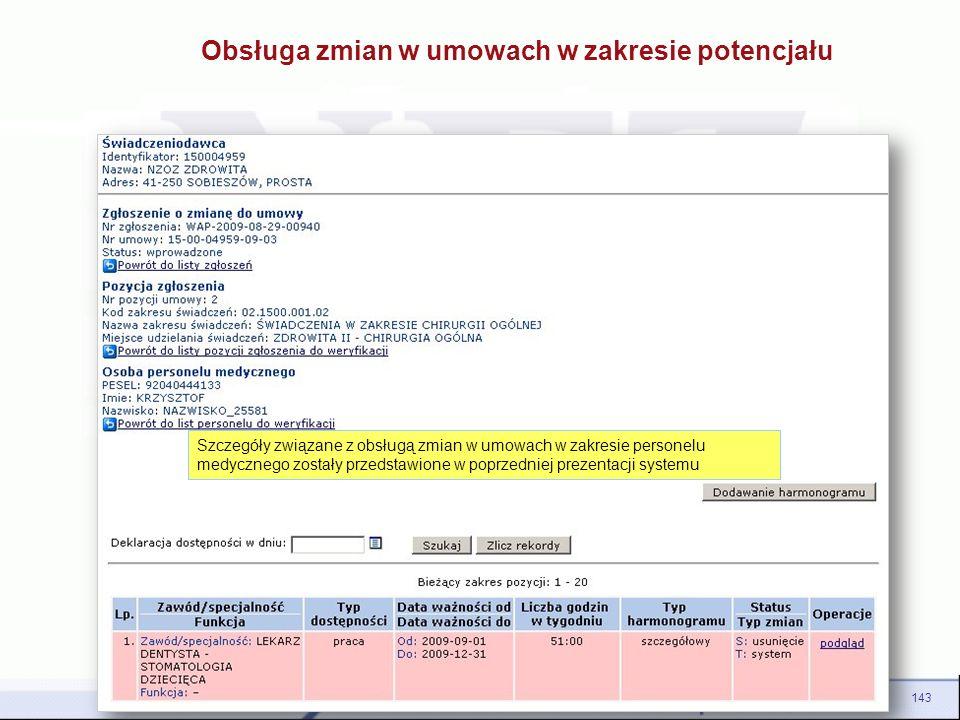 SZOI – Potencjał świadczeniodawcy143 Obsługa zmian w umowach w zakresie potencjału Szczegóły związane z obsługą zmian w umowach w zakresie personelu m