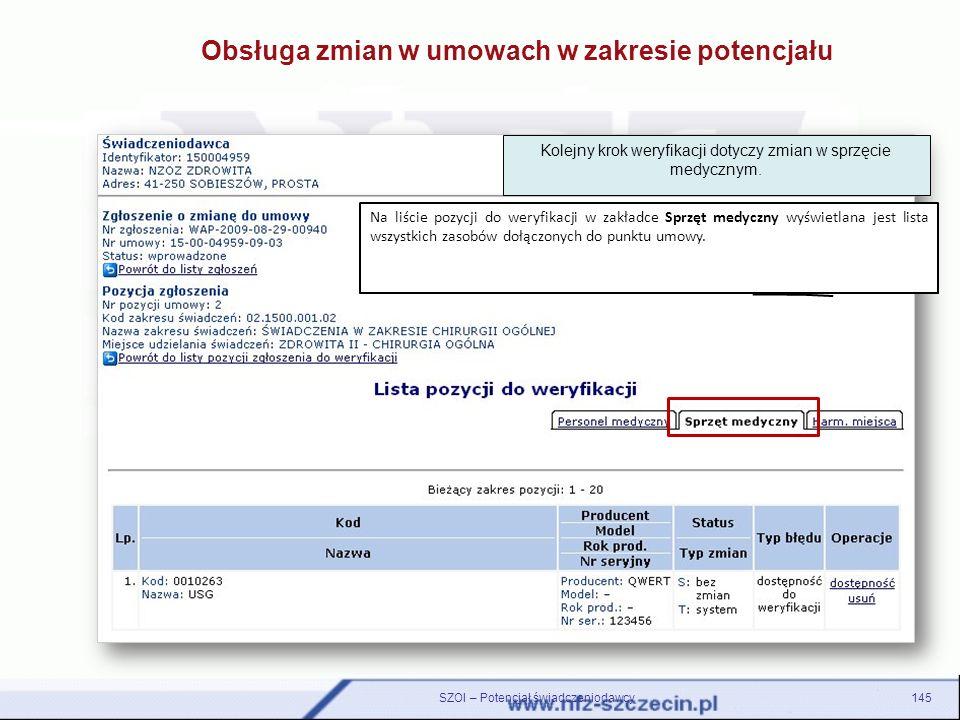 Na liście pozycji do weryfikacji w zakładce Sprzęt medyczny wyświetlana jest lista wszystkich zasobów dołączonych do punktu umowy. Kolejny krok weryfi