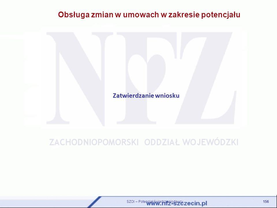 Zatwierdzanie wniosku 156 SZOI – Potencjał świadczeniodawcy