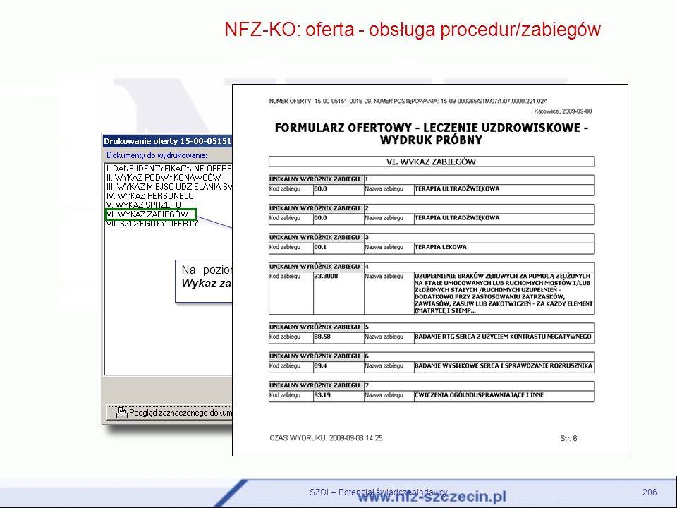 SZOI – Potencjał świadczeniodawcy206 NFZ-KO: oferta - obsługa procedur/zabiegów Na poziomie wydruku oferty dodany został nowy element: Wykaz zabiegów