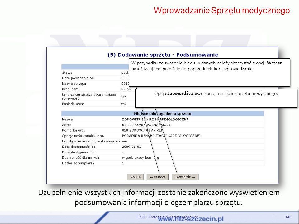 SZOI – Potencjał świadczeniodawcy60 Uzupełnienie wszystkich informacji zostanie zakończone wyświetleniem podsumowania informacji o egzemplarzu sprzętu