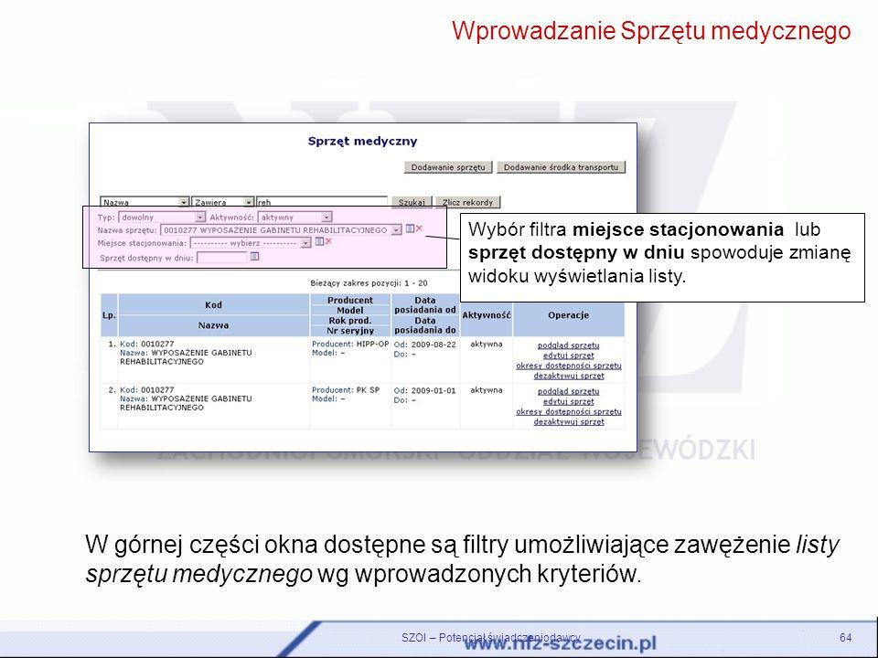 SZOI – Potencjał świadczeniodawcy64 W górnej części okna dostępne są filtry umożliwiające zawężenie listy sprzętu medycznego wg wprowadzonych kryterió