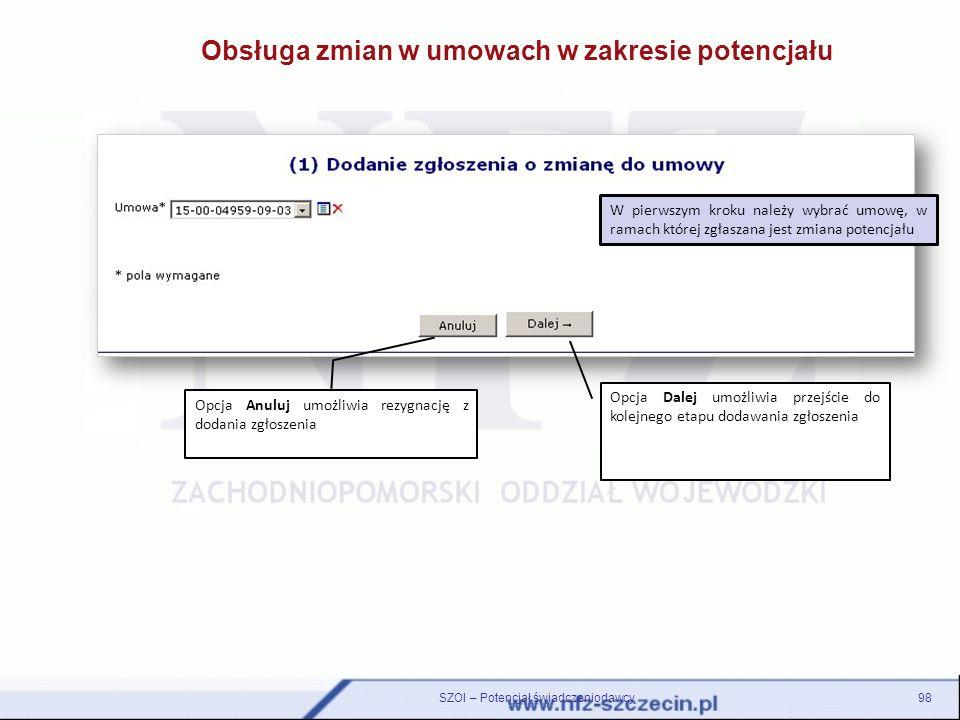Opcja Dalej umożliwia przejście do kolejnego etapu dodawania zgłoszenia Opcja Anuluj umożliwia rezygnację z dodania zgłoszenia W pierwszym kroku należ