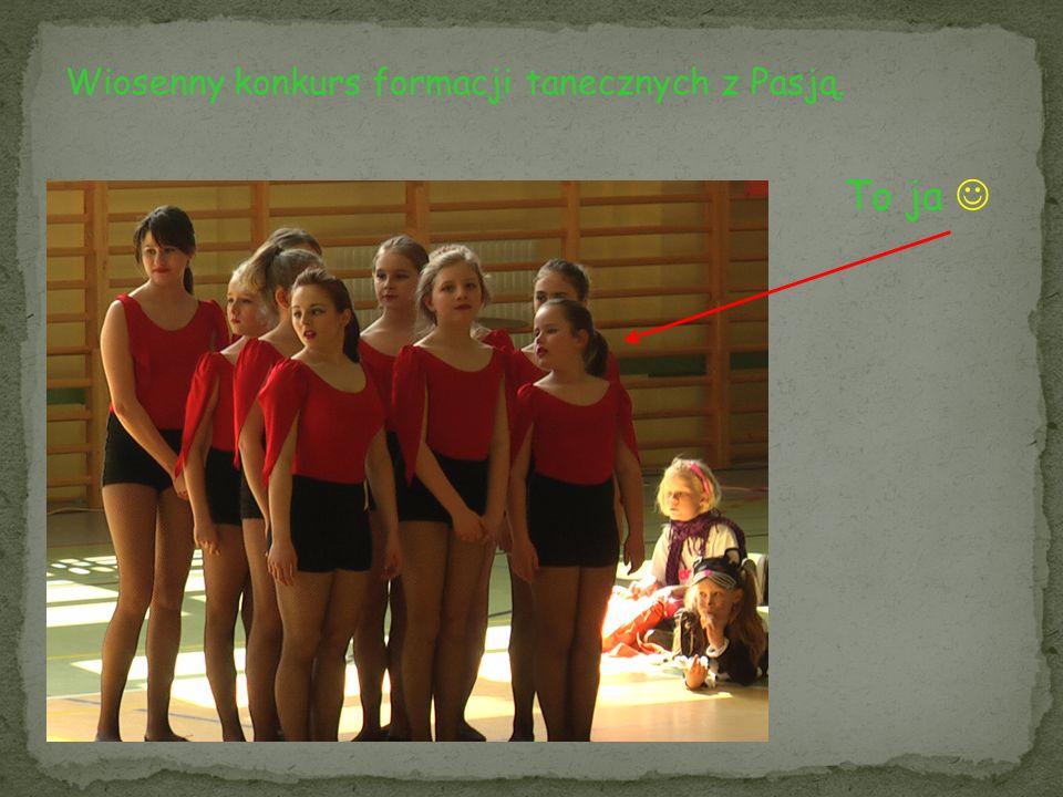 Wiosenny konkurs formacji tanecznych z Pasją. To ja