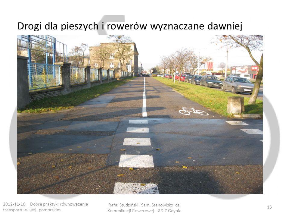 Drogi dla pieszych i rowerów wyznaczane dawniej 2012-11-16 Dobre praktyki równoważenia transportu w woj. pomorskim Rafał Studziński, Sam. Stanowisko d