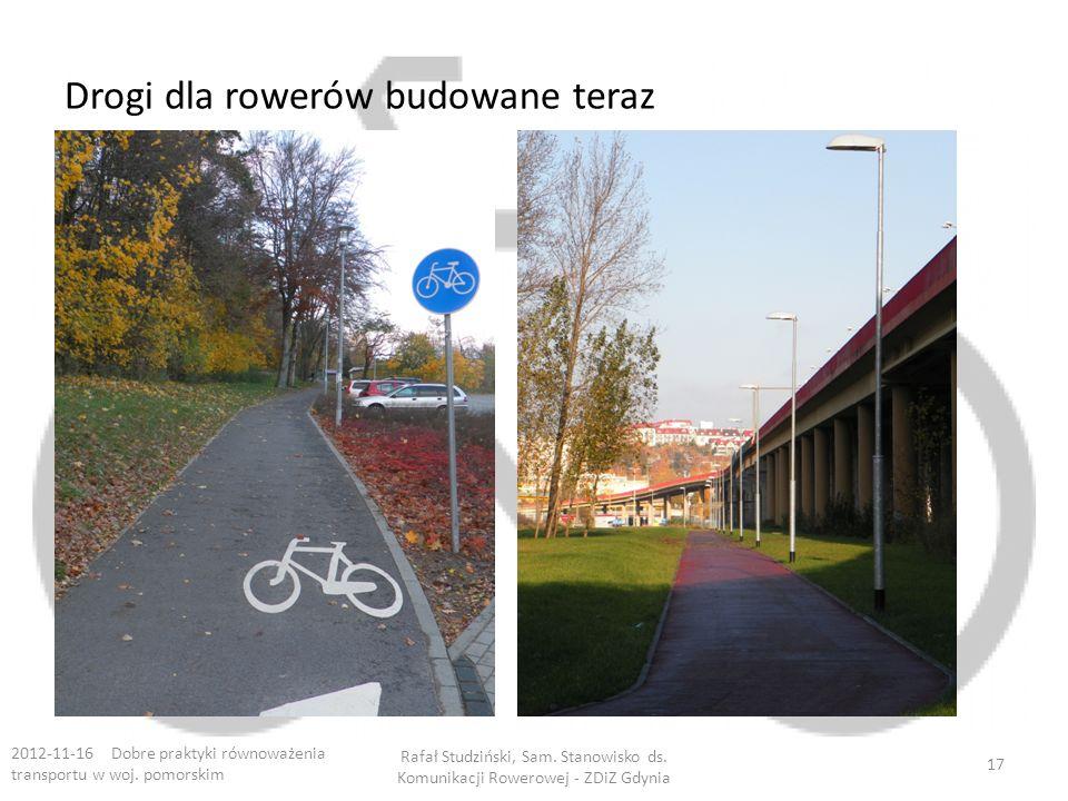 Drogi dla rowerów budowane teraz 2012-11-16 Dobre praktyki równoważenia transportu w woj. pomorskim Rafał Studziński, Sam. Stanowisko ds. Komunikacji