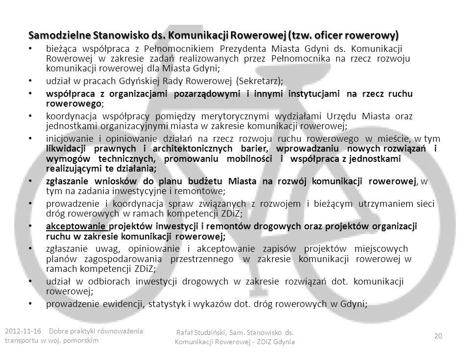 Samodzielne Stanowisko ds. Komunikacji Rowerowej (tzw. oficer rowerowy) bieżąca współpraca z Pełnomocnikiem Prezydenta Miasta Gdyni ds. Komunikacji Ro
