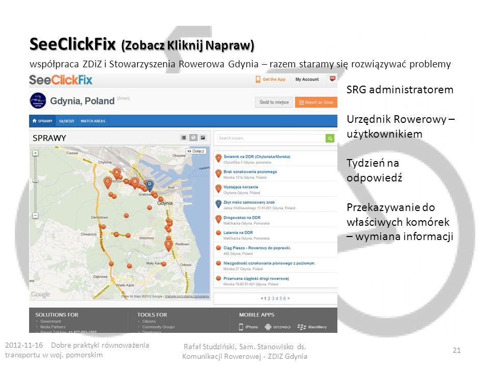 SeeClickFix (Zobacz Kliknij Napraw) współpraca ZDiZ i Stowarzyszenia Rowerowa Gdynia – razem staramy się rozwiązywać problemy 2012-11-16 Dobre praktyki równoważenia transportu w woj.