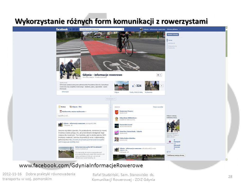 Wykorzystanie różnych form komunikacji z rowerzystami 2012-11-16 Dobre praktyki równoważenia transportu w woj. pomorskim Rafał Studziński, Sam. Stanow