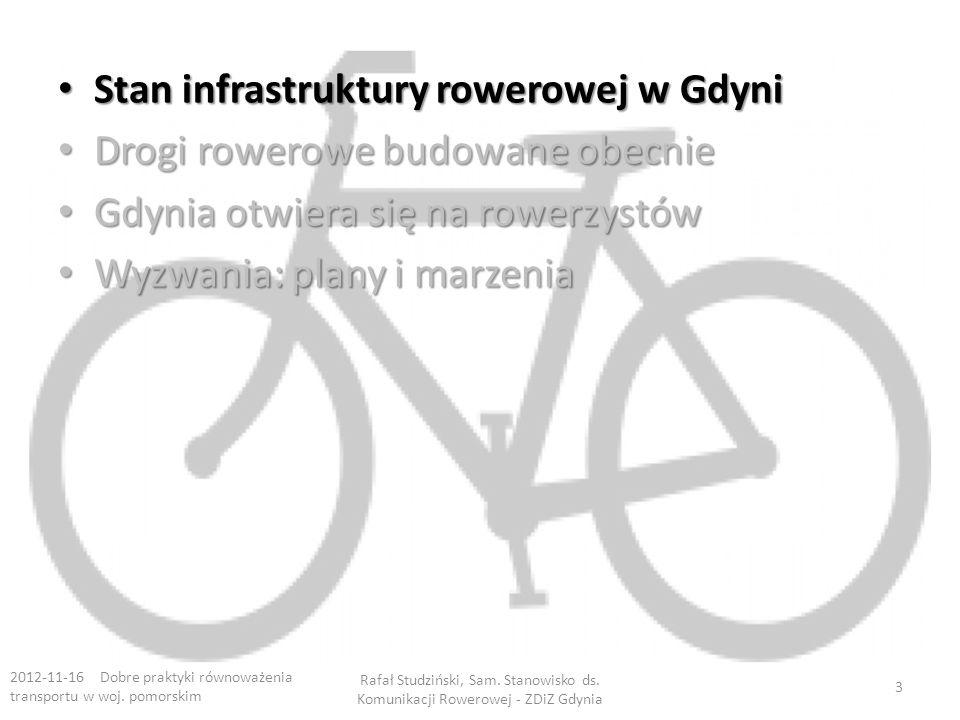 Stan infrastruktury rowerowej w Gdyni Stan infrastruktury rowerowej w Gdyni Drogi rowerowe budowane obecnie Drogi rowerowe budowane obecnie Gdynia otw