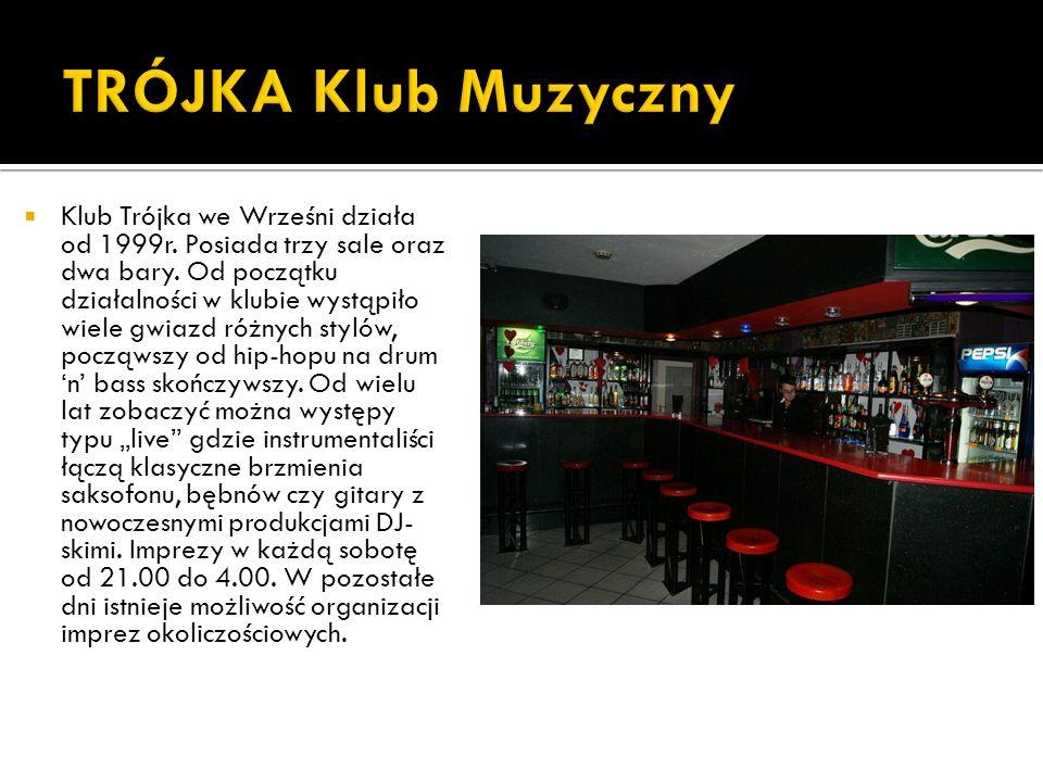 Klub Trójka we Wrześni działa od 1999r. Posiada trzy sale oraz dwa bary.