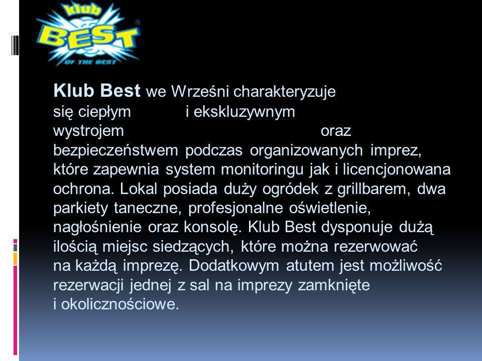 Klub Trójka we Wrześni działa od 1999r.Posiada dwie sale oraz dwa bary.