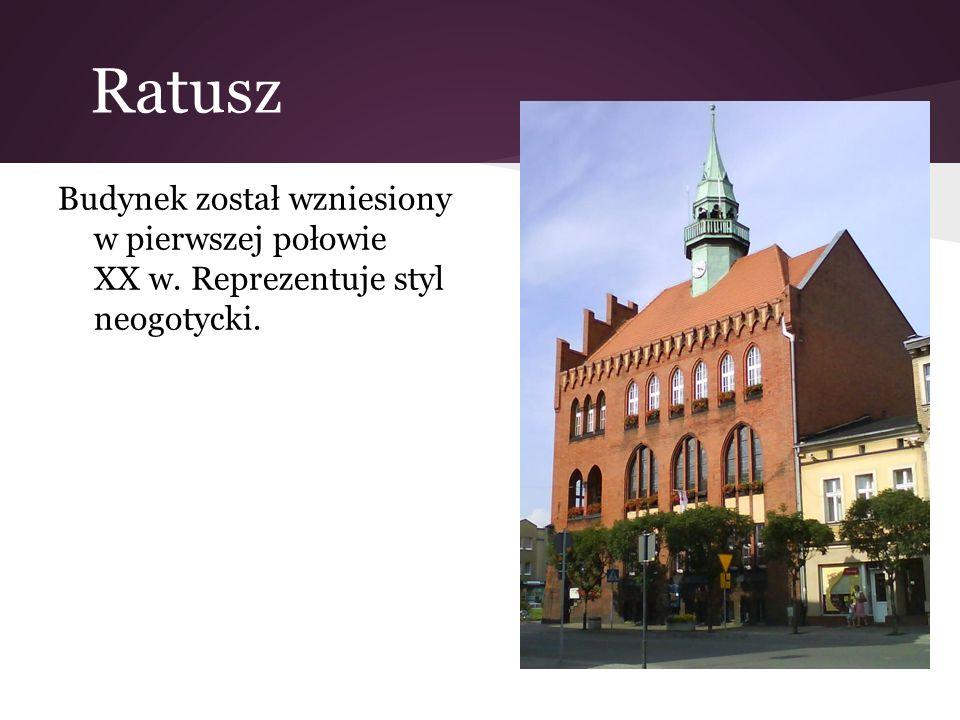 Ratusz Budynek został wzniesiony w pierwszej połowie XX w. Reprezentuje styl neogotycki.