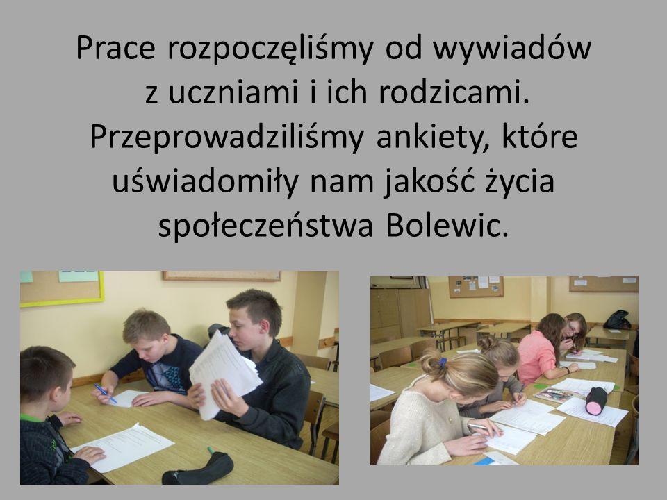 Prace rozpoczęliśmy od wywiadów z uczniami i ich rodzicami. Przeprowadziliśmy ankiety, które uświadomiły nam jakość życia społeczeństwa Bolewic.
