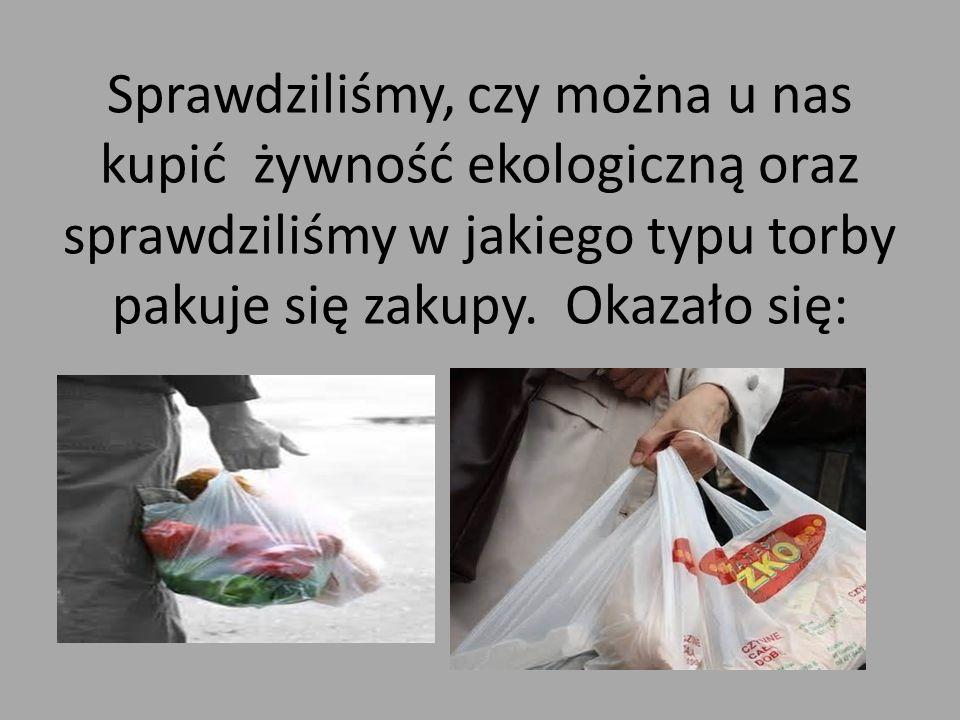 Sprawdziliśmy, czy można u nas kupić żywność ekologiczną oraz sprawdziliśmy w jakiego typu torby pakuje się zakupy. Okazało się: