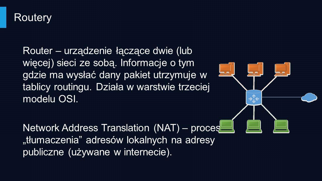 Routery Router – urządzenie łączące dwie (lub więcej) sieci ze sobą. Informacje o tym gdzie ma wysłać dany pakiet utrzymuje w tablicy routingu. Działa