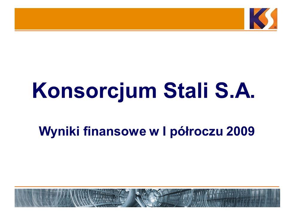 Konsorcjum Stali S.A. Wyniki finansowe w I półroczu 2009