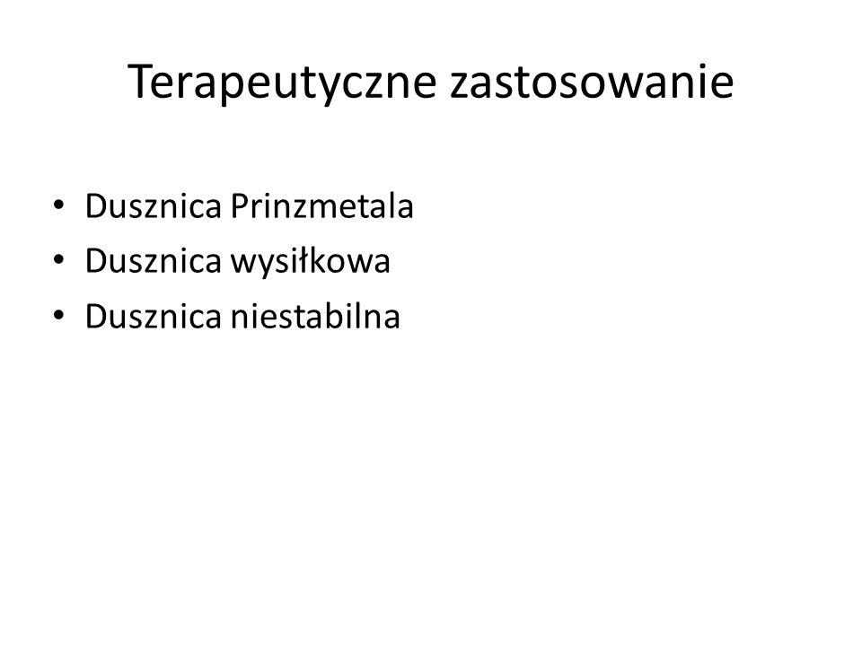 Terapeutyczne zastosowanie Dusznica Prinzmetala Dusznica wysiłkowa Dusznica niestabilna