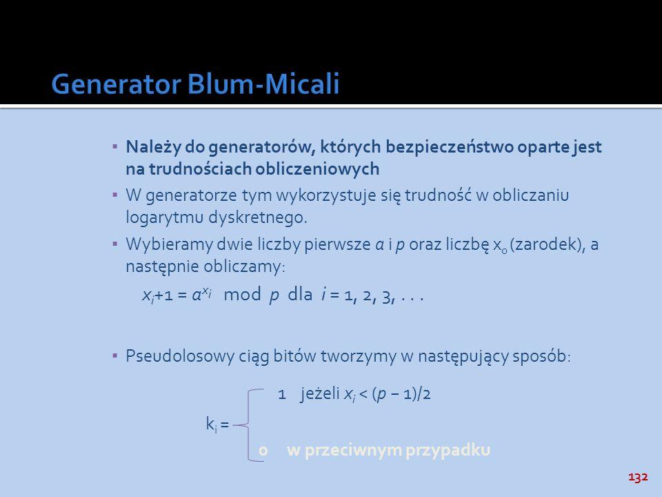 132 Należy do generatorów, których bezpieczeństwo oparte jest na trudnościach obliczeniowych W generatorze tym wykorzystuje się trudność w obliczaniu