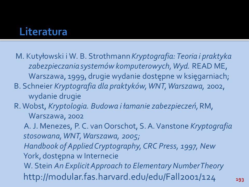 193 M. Kutyłowski i W. B. Strothmann Kryptografia: Teoria i praktyka zabezpieczania systemów komputerowych, Wyd. READ ME, Warszawa, 1999, drugie wydan
