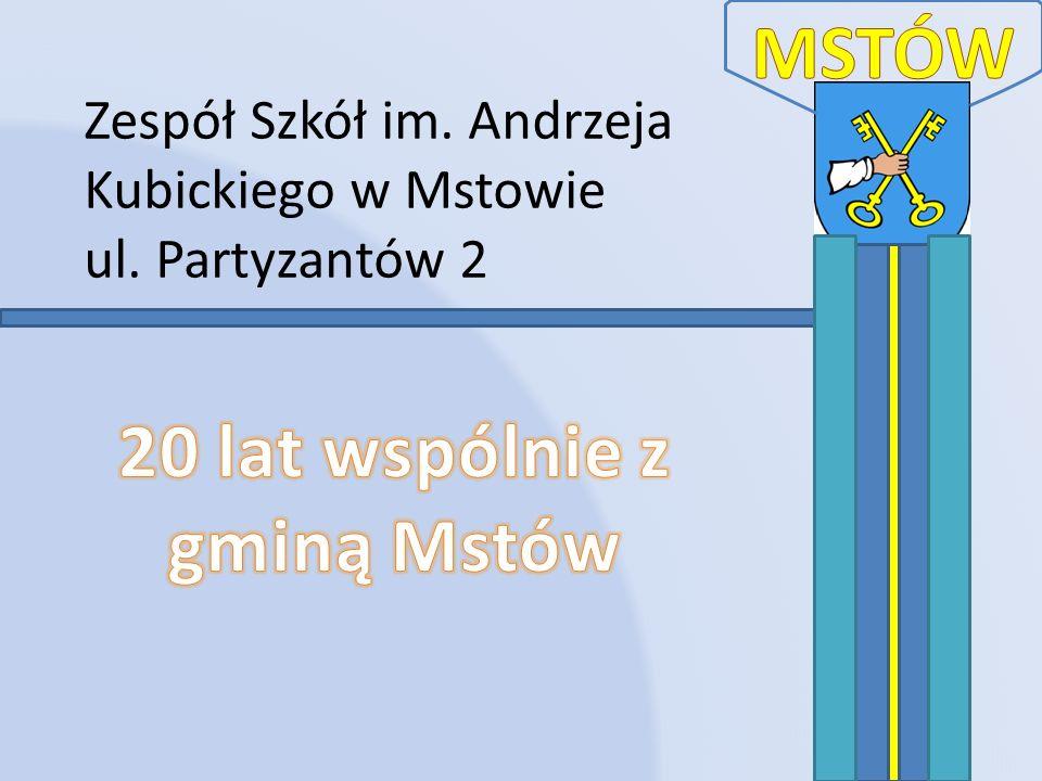 Zespół Szkół im. Andrzeja Kubickiego w Mstowie ul. Partyzantów 2