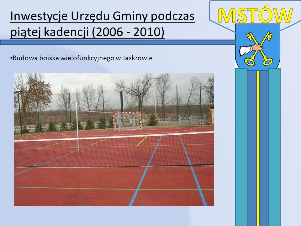 Inwestycje Urzędu Gminy podczas piątej kadencji (2006 - 2010) Budowa boiska wielofunkcyjnego w Jaskrowie