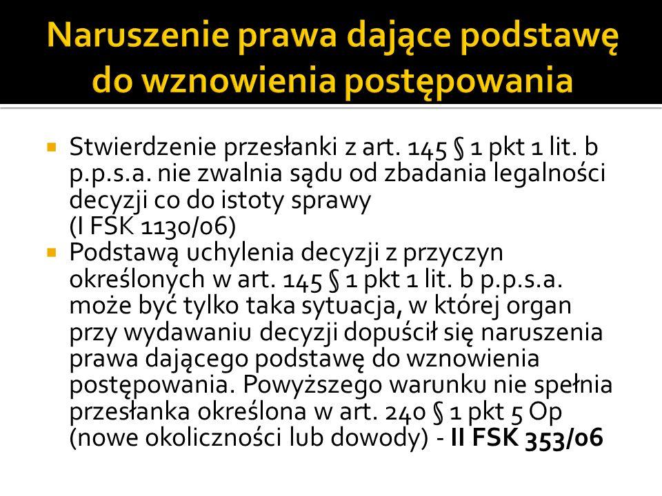 Stwierdzenie przesłanki z art. 145 § 1 pkt 1 lit. b p.p.s.a. nie zwalnia sądu od zbadania legalności decyzji co do istoty sprawy (I FSK 1130/06) Podst