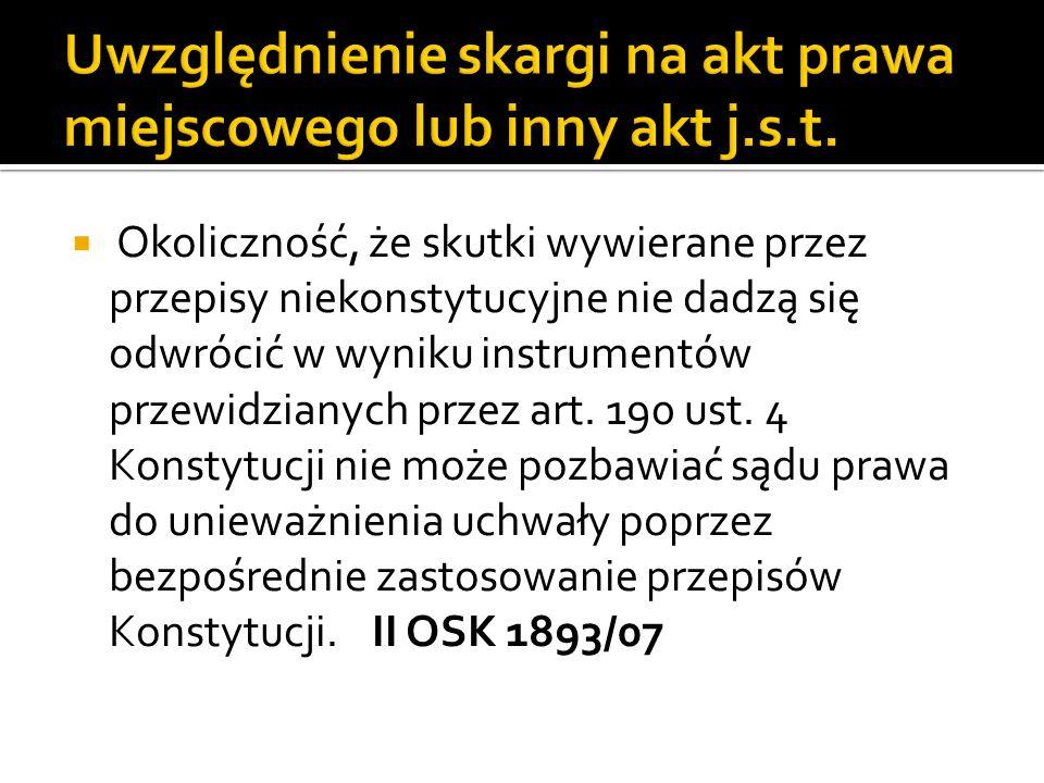 Okoliczność, że skutki wywierane przez przepisy niekonstytucyjne nie dadzą się odwrócić w wyniku instrumentów przewidzianych przez art. 190 ust. 4 Kon