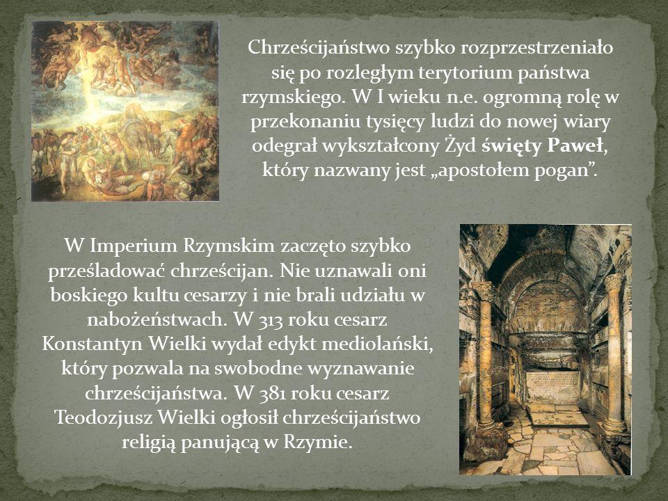 Chrześcijaństwo szybko rozprzestrzeniało się po rozległym terytorium państwa rzymskiego. W I wieku n.e. ogromną rolę w przekonaniu tysięcy ludzi do no